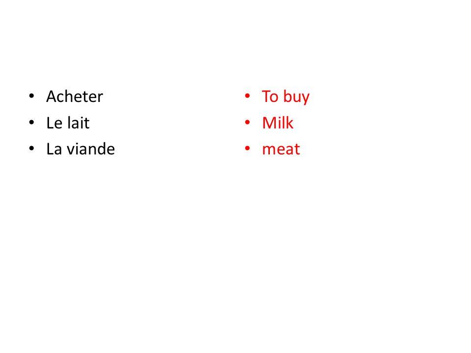 Acheter Le lait La viande To buy Milk meat