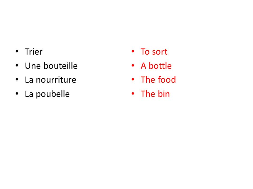 Trier Une bouteille La nourriture La poubelle To sort A bottle The food The bin