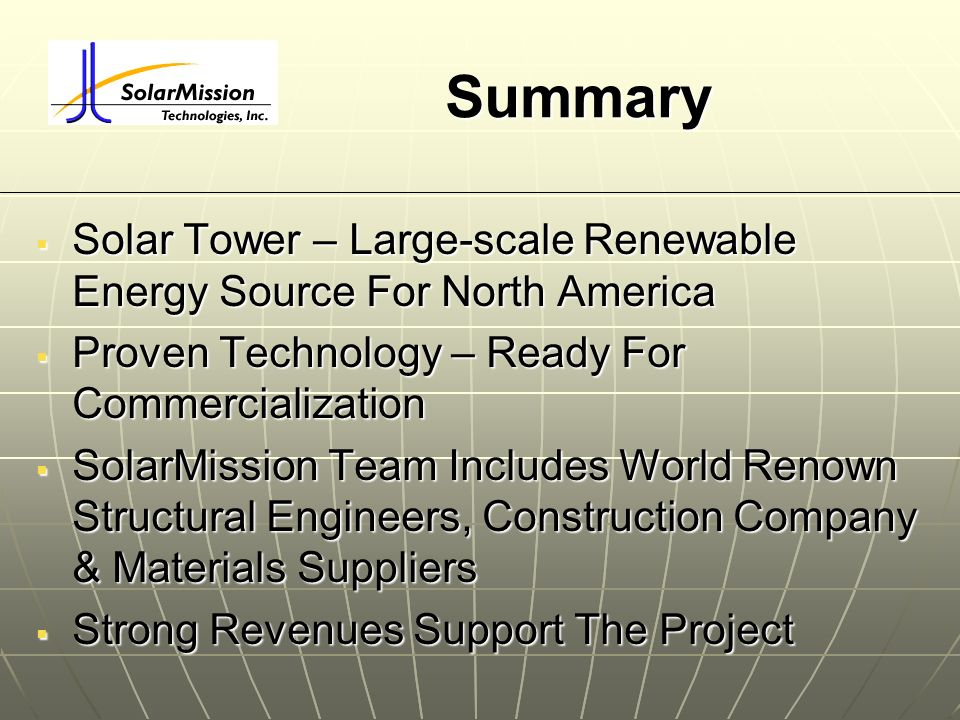 Summary Solar Tower – Large-scale Renewable Energy Source For North America Solar Tower – Large-scale Renewable Energy Source For North America Proven
