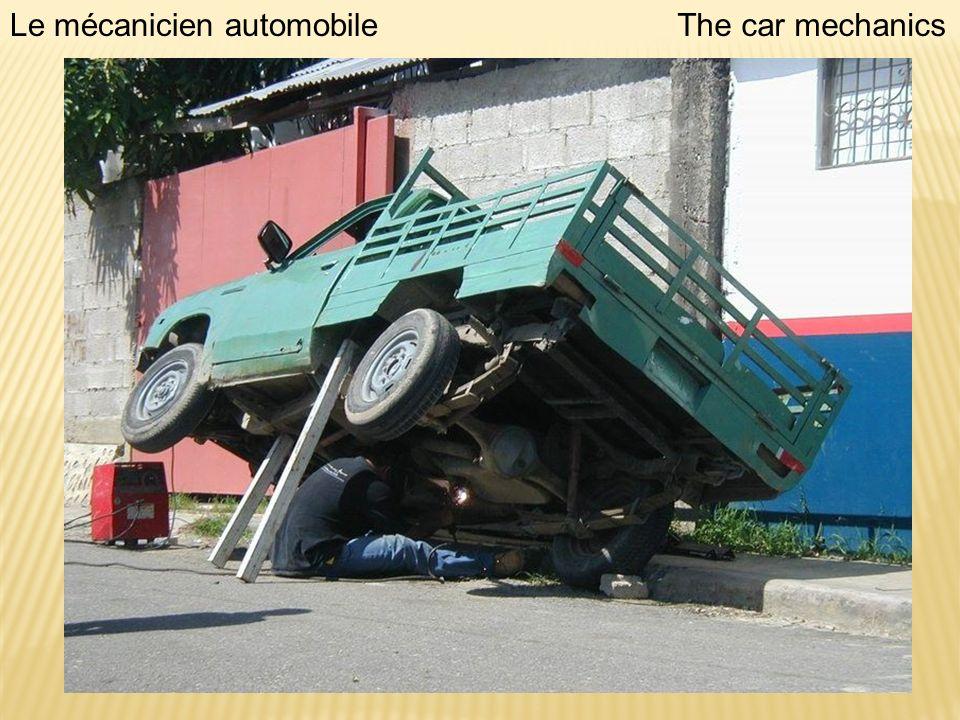 Le mécanicien automobileThe car mechanics