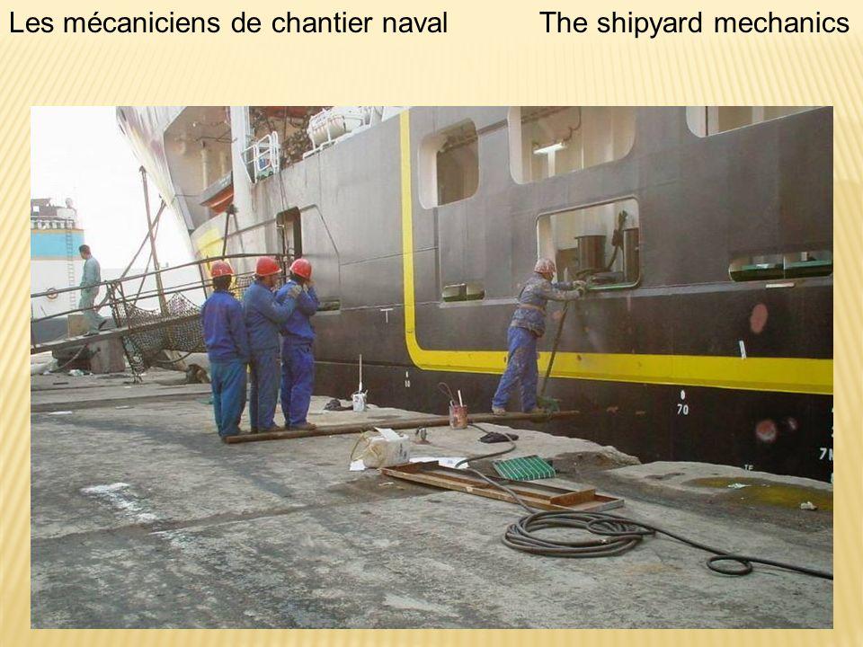 Les mécaniciens de chantier navalThe shipyard mechanics