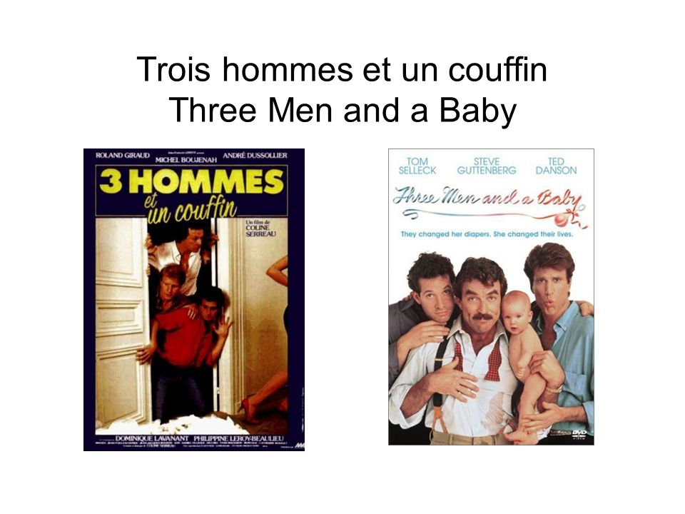 Trois hommes et un couffin Three Men and a Baby
