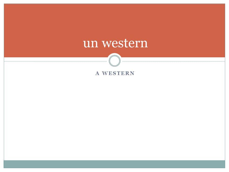 A WESTERN un western
