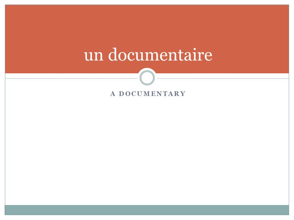 A DOCUMENTARY un documentaire