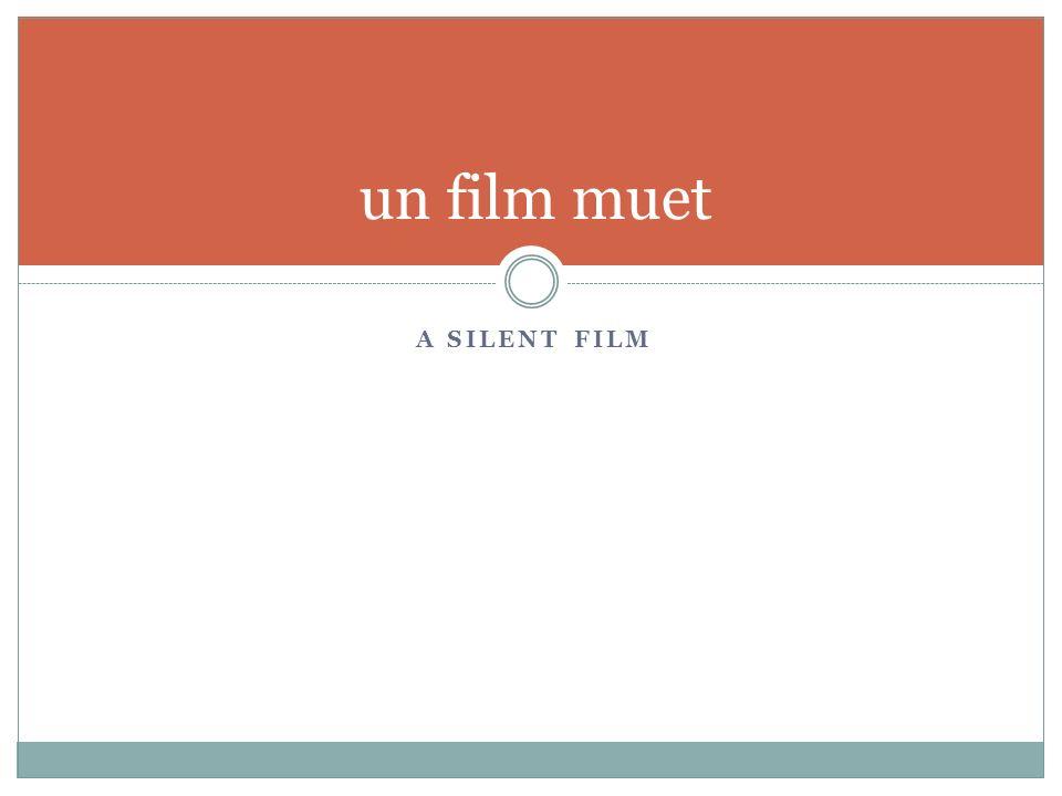 A SILENT FILM un film muet