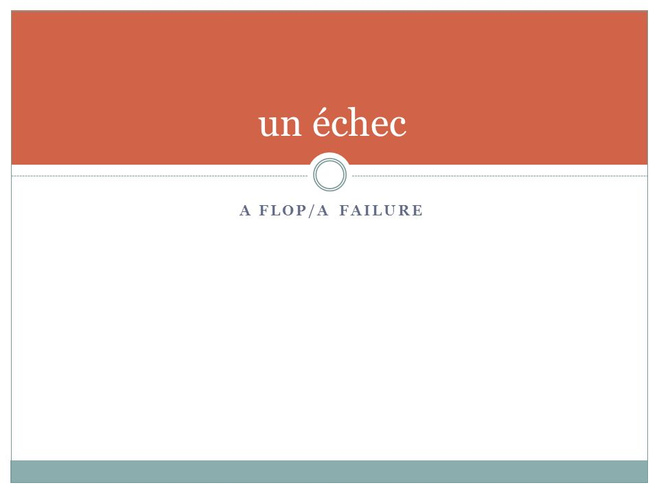 A FLOP/A FAILURE un échec