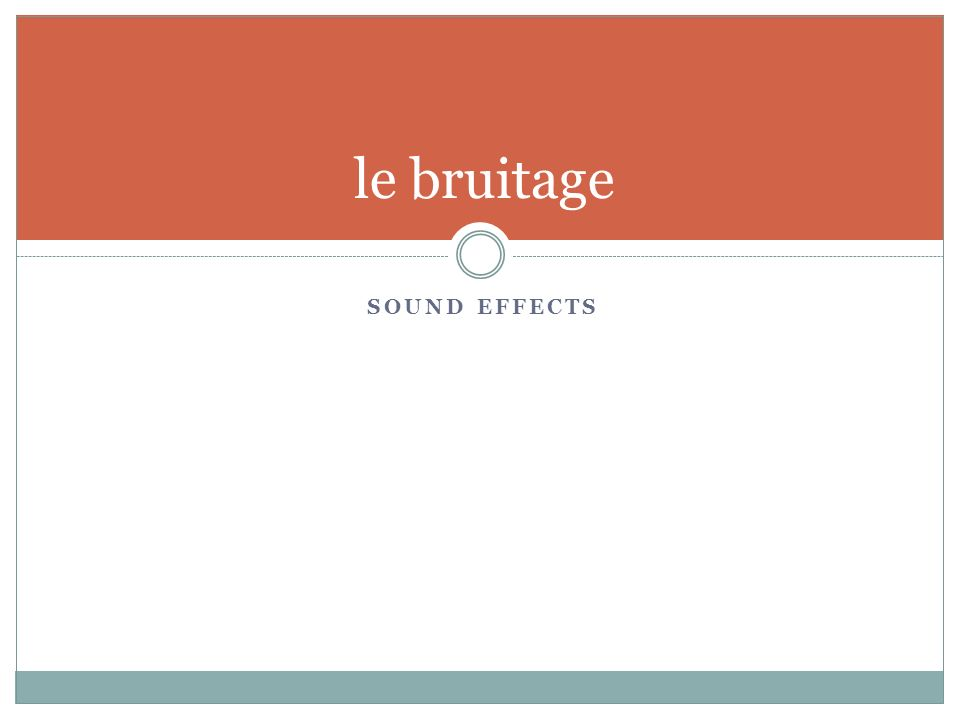 SOUND EFFECTS le bruitage