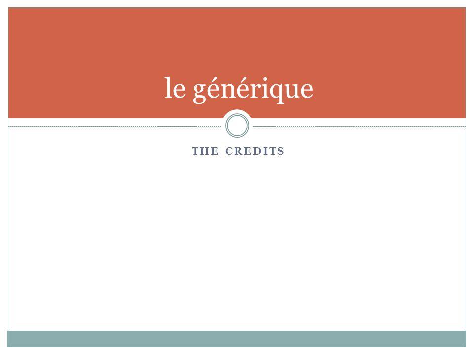 THE CREDITS le générique