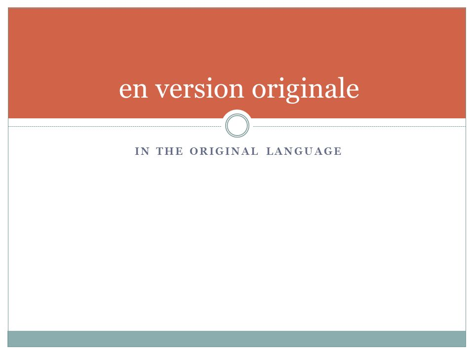 IN THE ORIGINAL LANGUAGE en version originale