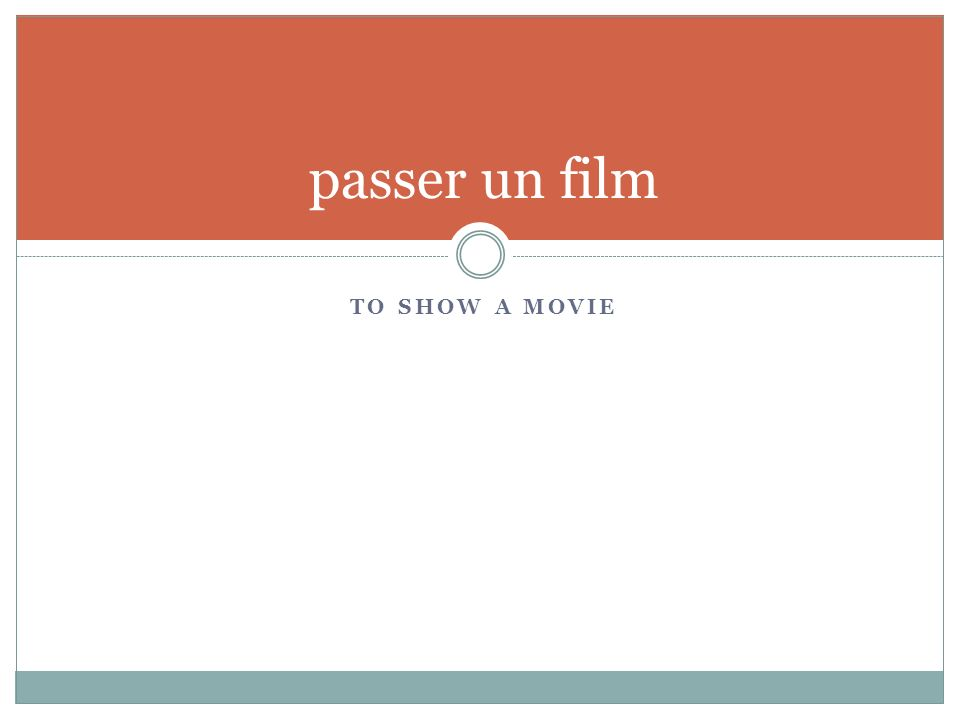 TO SHOW A MOVIE passer un film