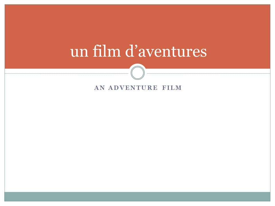 AN ADVENTURE FILM un film daventures