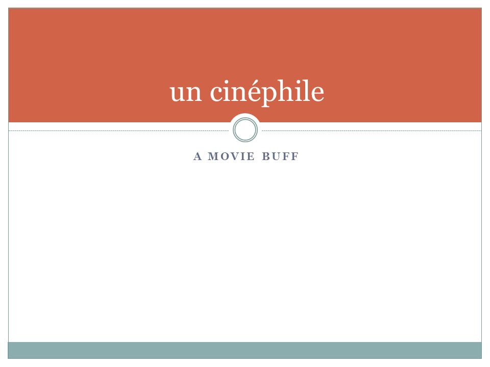 A MOVIE BUFF un cinéphile