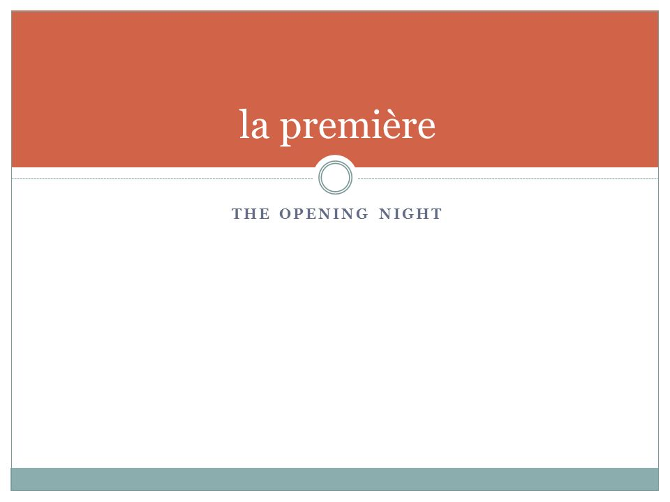 THE OPENING NIGHT la première