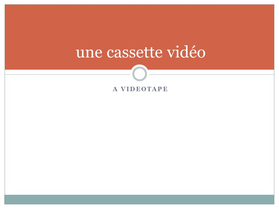 A VIDEOTAPE une cassette vidéo