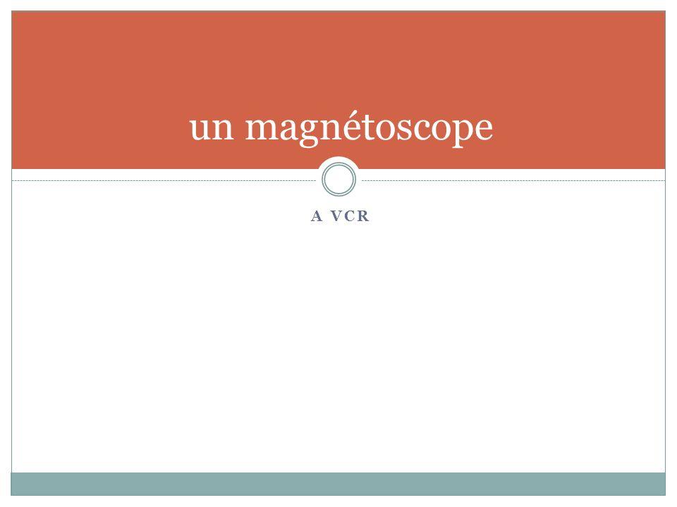 A VCR un magnétoscope