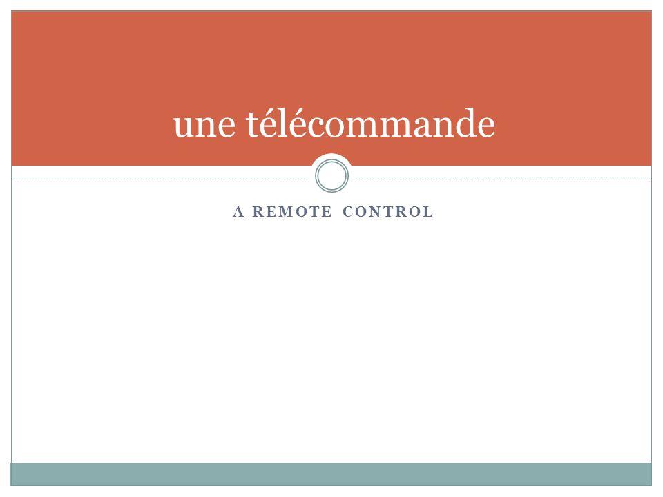 A REMOTE CONTROL une télécommande