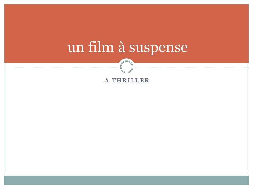 A THRILLER un film à suspense