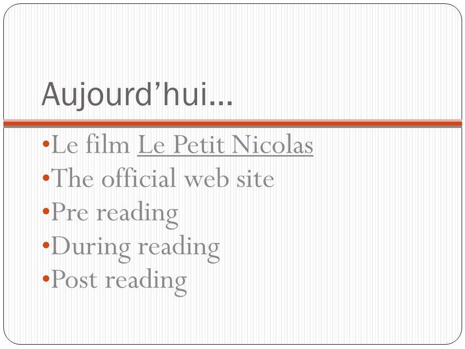 Aujourdhui… Le film Le Petit Nicolas The official web site Pre reading During reading Post reading