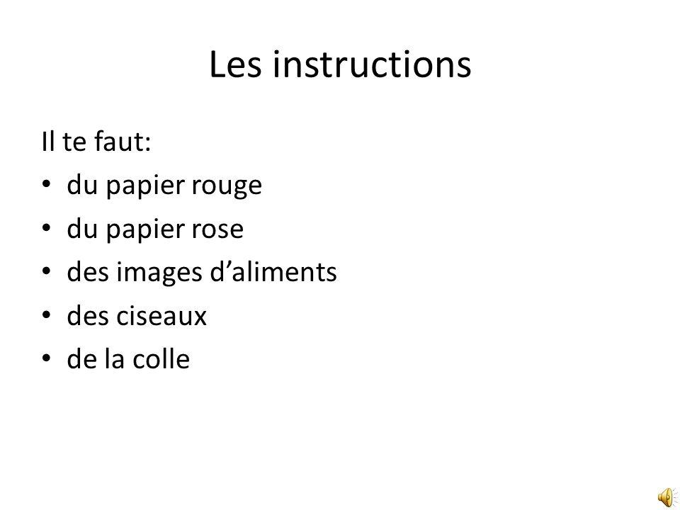 Les instructions Il te faut: du papier rouge du papier rose des images daliments des ciseaux de la colle