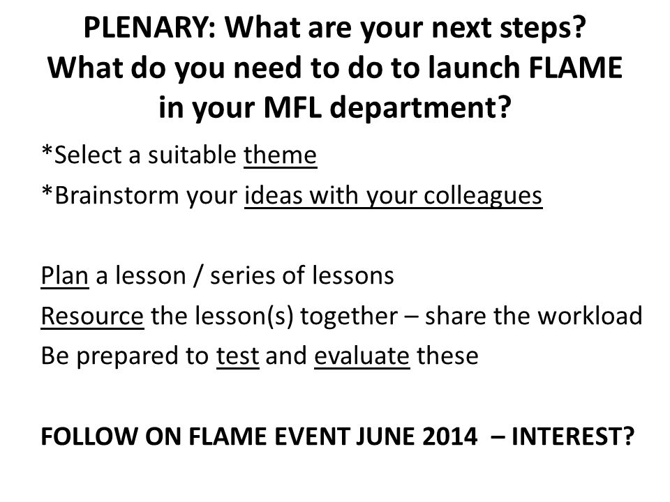 PLENARY: What are your next steps. What do you need to do to launch FLAME in your MFL department.