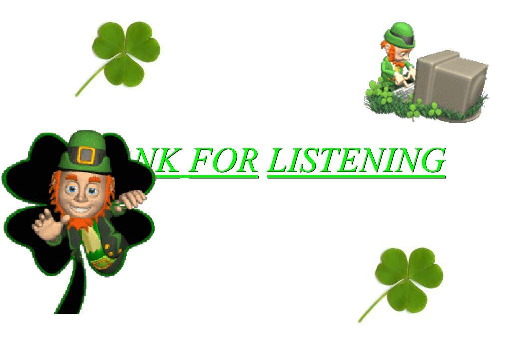 THANKFORLISTENING THANK FOR LISTENING