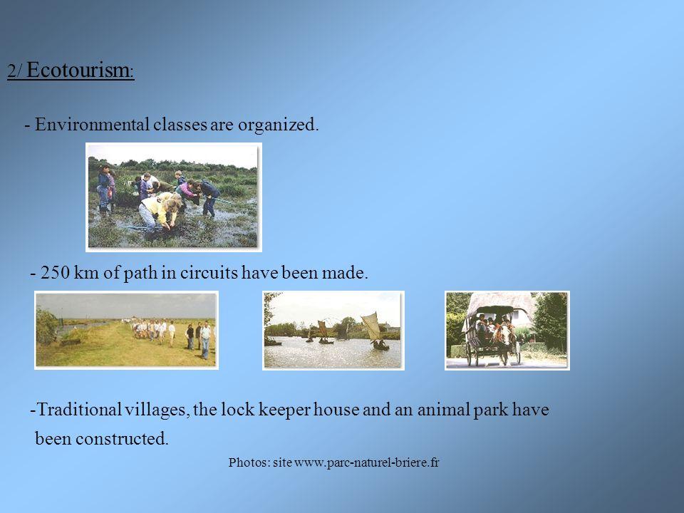 2/ Ecotourism : - Environmental classes are organized.