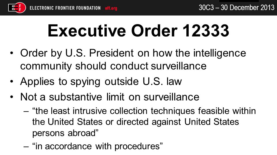30C3 – 30 December 2013 Executive Order 12333 Order by U.S.