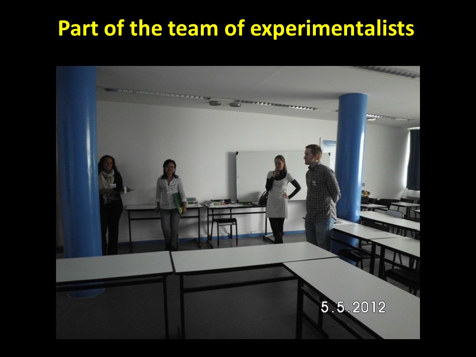 Part of the team of experimentalists