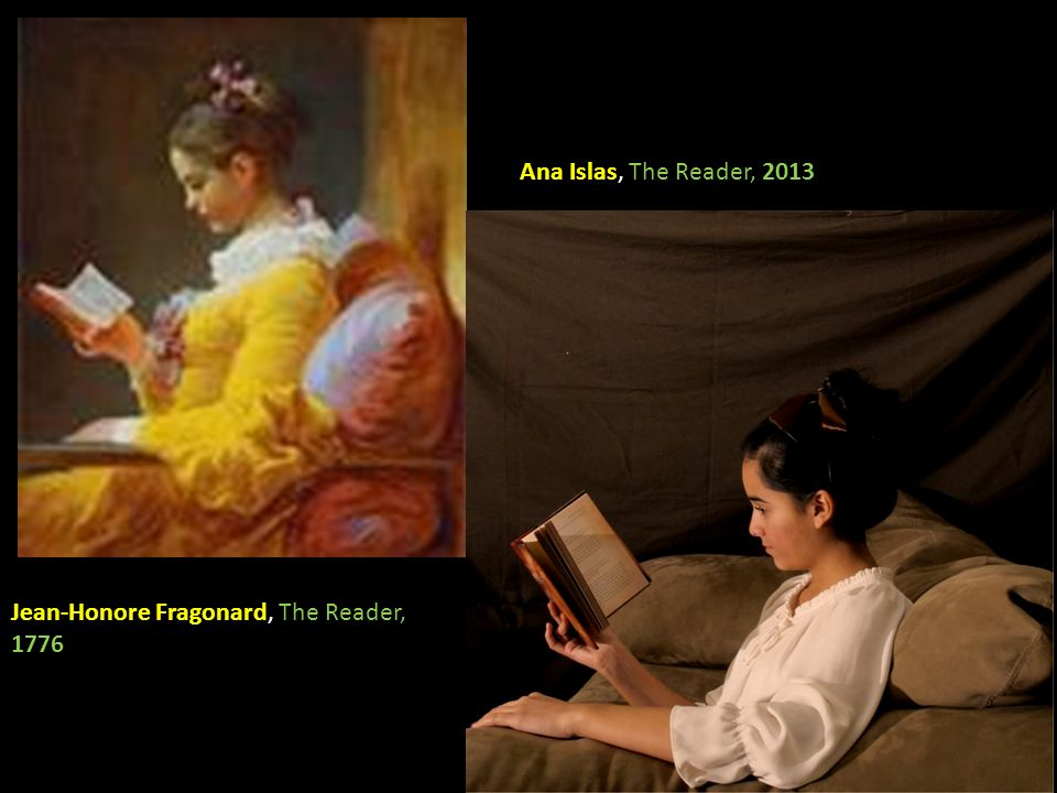 Jean-Honore Fragonard, The Reader, 1776 Ana Islas, The Reader, 2013