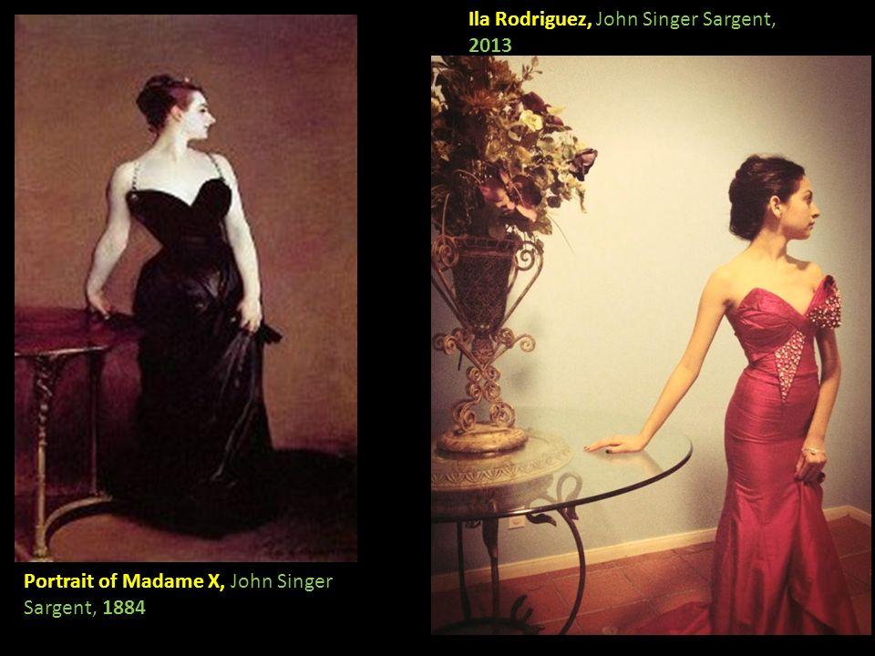 Portrait of Madame X, John Singer Sargent, 1884 Ila Rodriguez, John Singer Sargent, 2013