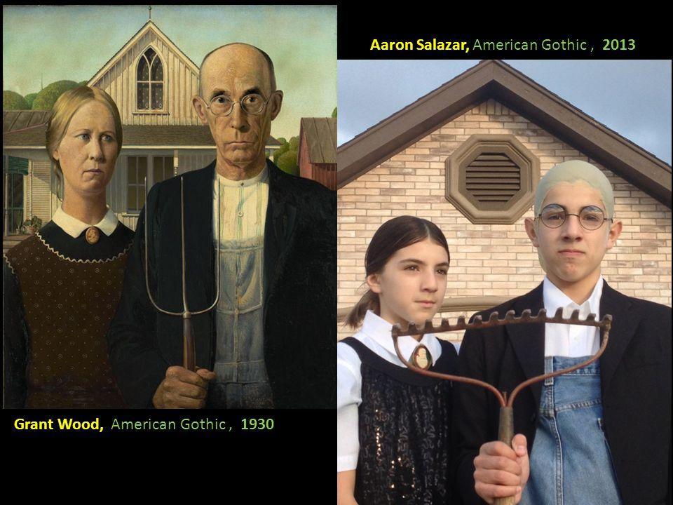 Grant Wood, American Gothic, 1930 Aaron Salazar, American Gothic, 2013