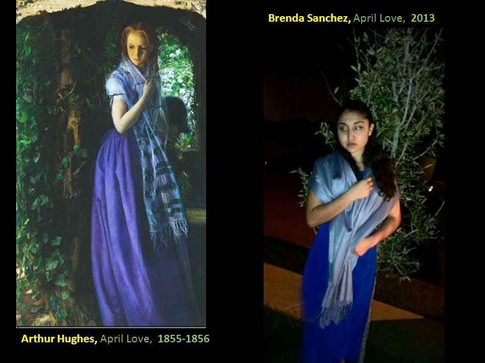 Arthur Hughes, April Love, 1855-1856 Brenda Sanchez, April Love, 2013