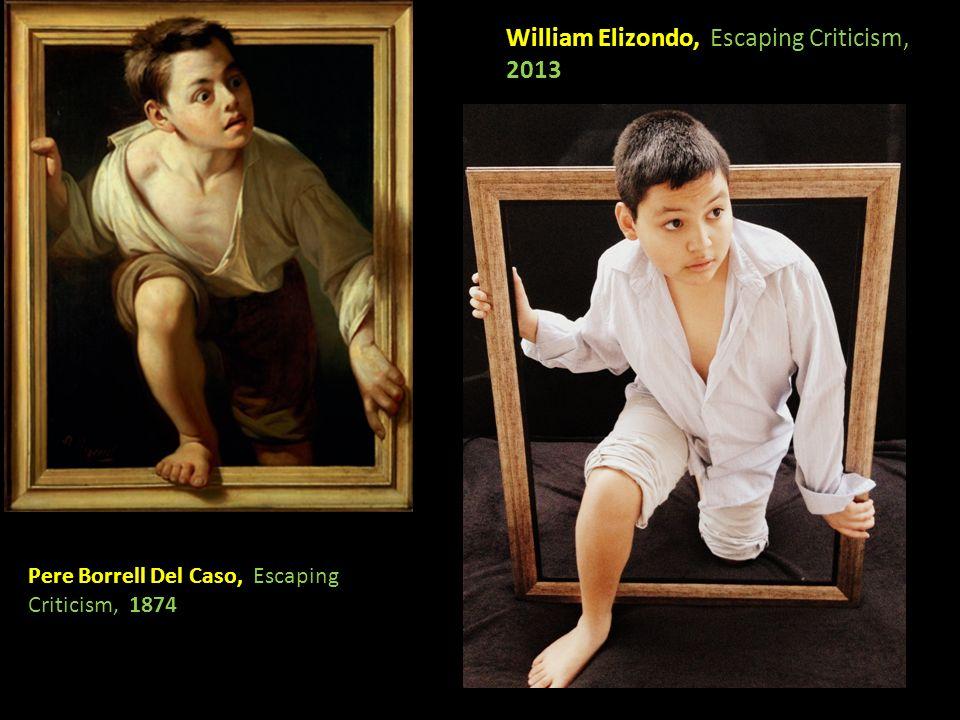 Pere Borrell Del Caso, Escaping Criticism, 1874 William Elizondo, Escaping Criticism, 2013
