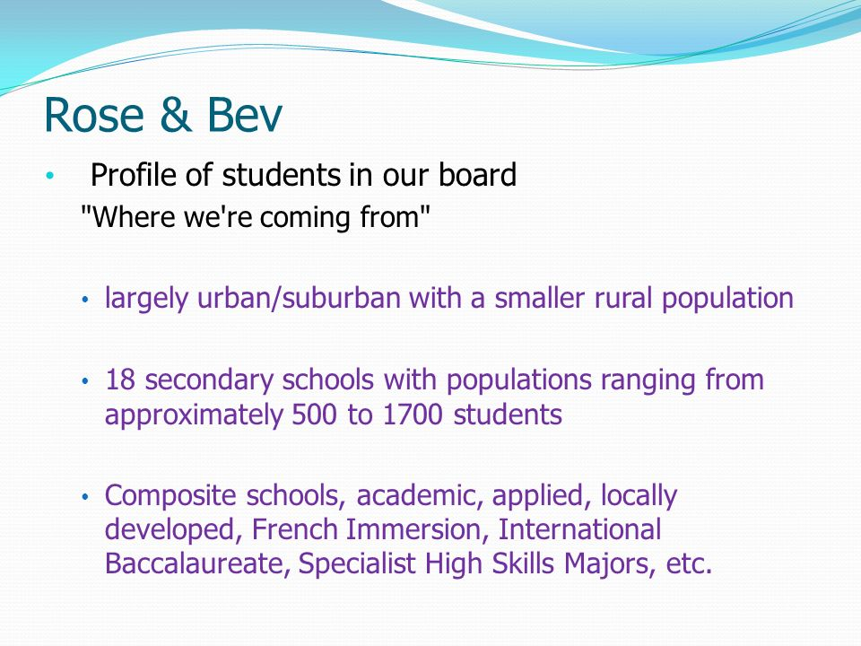 Rose & Bev Profile of students in our board