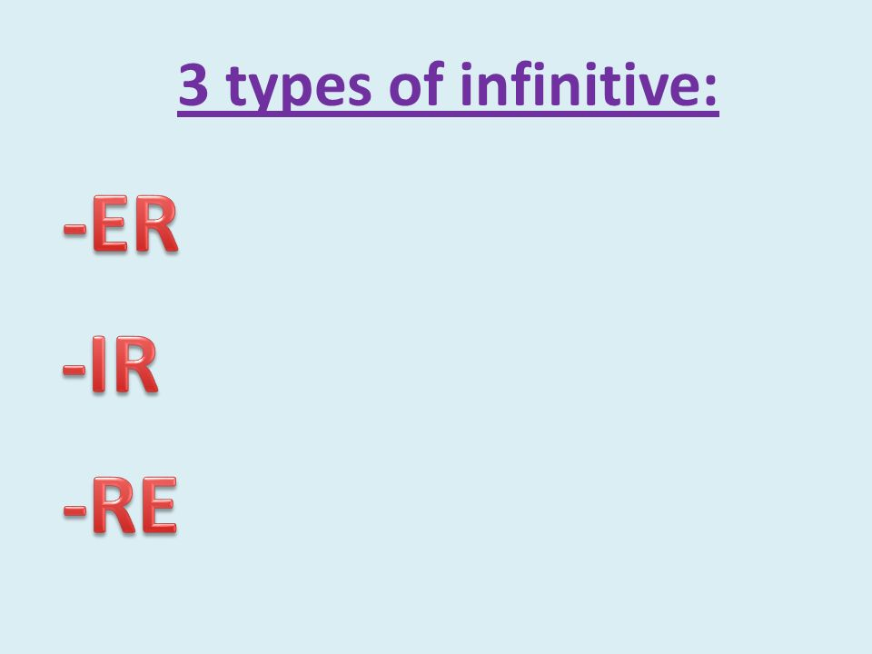 3 types of infinitive: