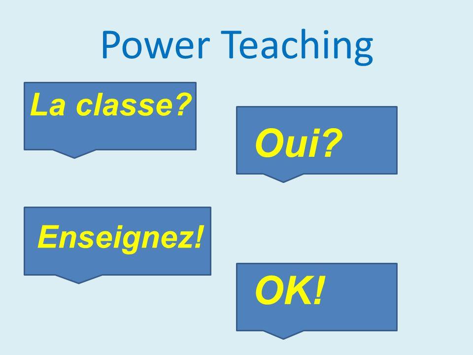 La classe Oui Enseignez! OK!