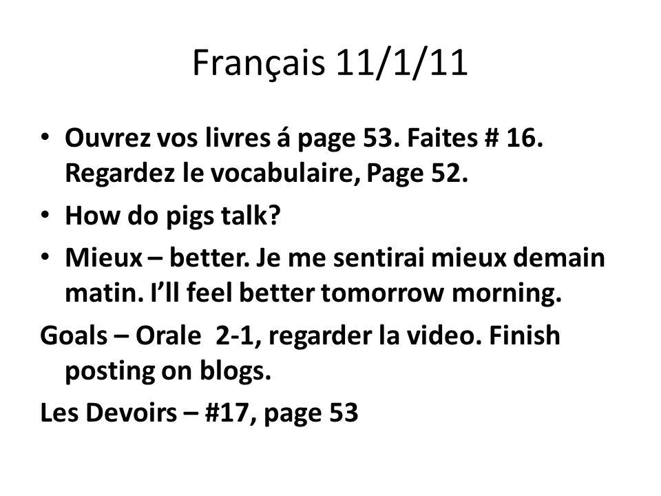 Français 11/1/11 Ouvrez vos livres á page 53. Faites # 16.