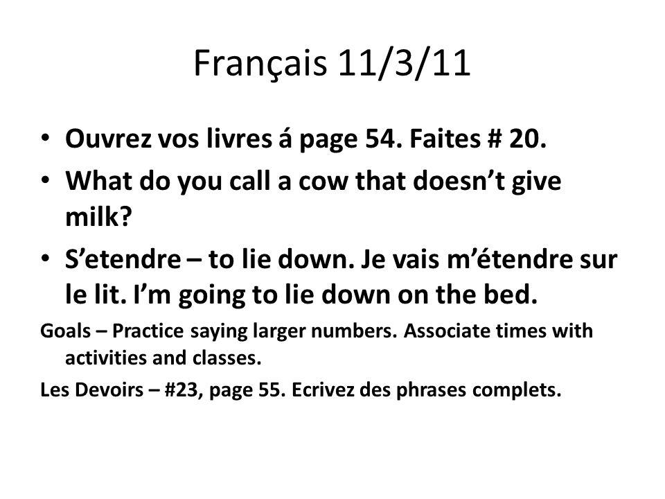 Français 11/3/11 Ouvrez vos livres á page 54. Faites # 20.
