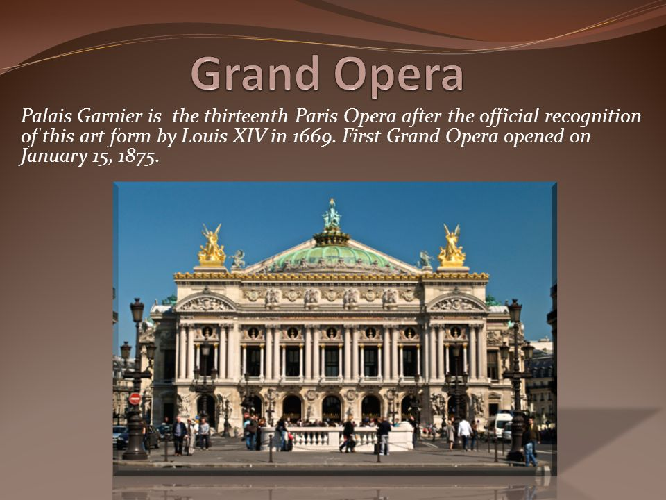 Palais Garnier is the thirteenth Paris Opera after the official recognition of this art form by Louis XIV in 1669.