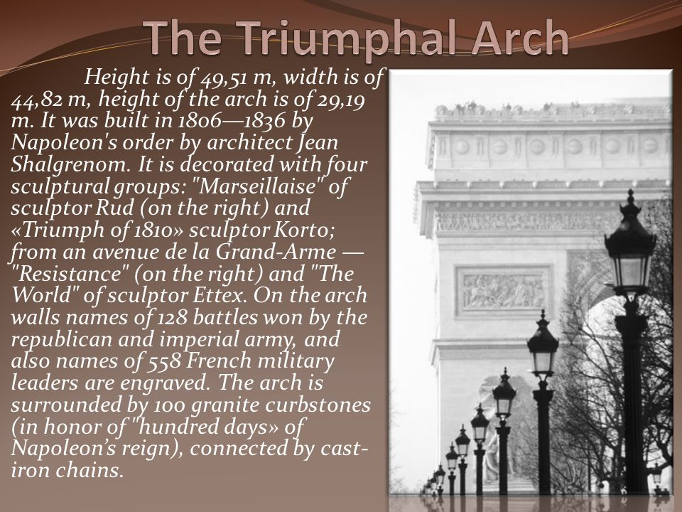 Height is of 49,51 m, width is of 44,82 m, height of the arch is of 29,19 m.