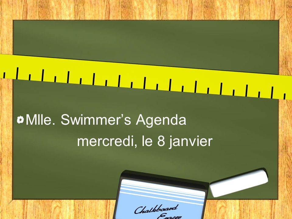Mlle. Swimmers Agenda mercredi, le 8 janvier