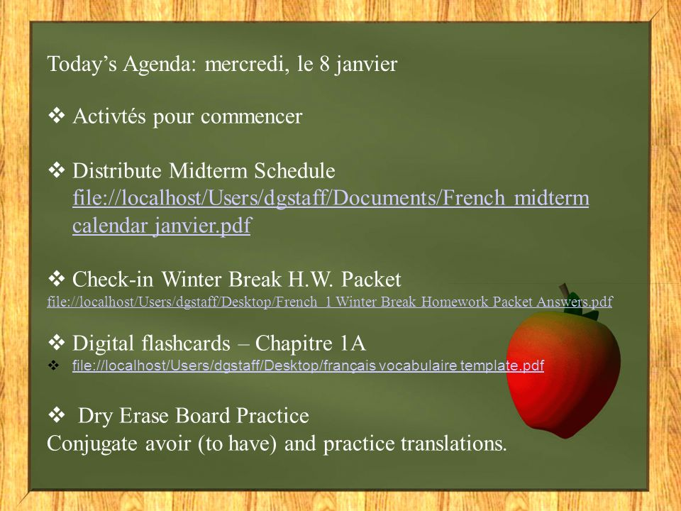 Todays Agenda: mercredi, le 8 janvier ( Page 2) In small groups, complete page 1 of Mlle.