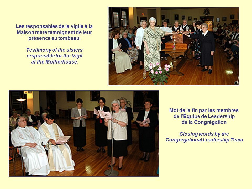 Les responsables de la vigile à la Maison mère témoignent de leur présence au tombeau. Testimony of the sisters responsible for the Vigil at the Mothe