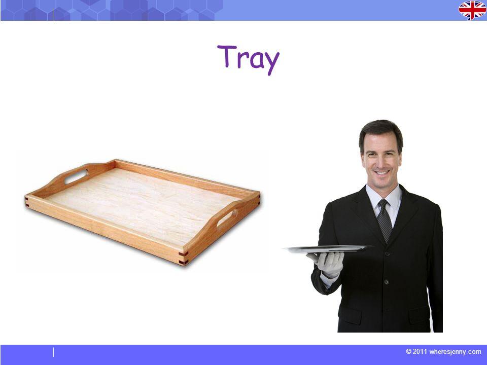 © 2011 wheresjenny.com Tray