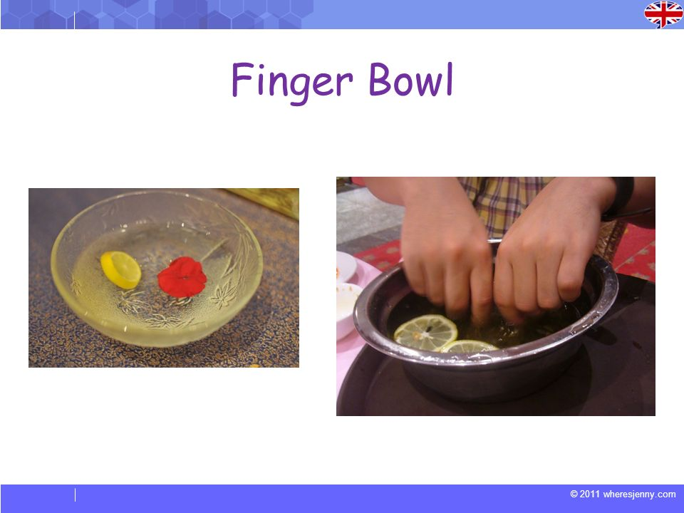 © 2011 wheresjenny.com Finger Bowl