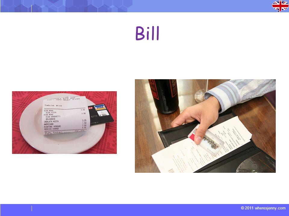 © 2011 wheresjenny.com Bill