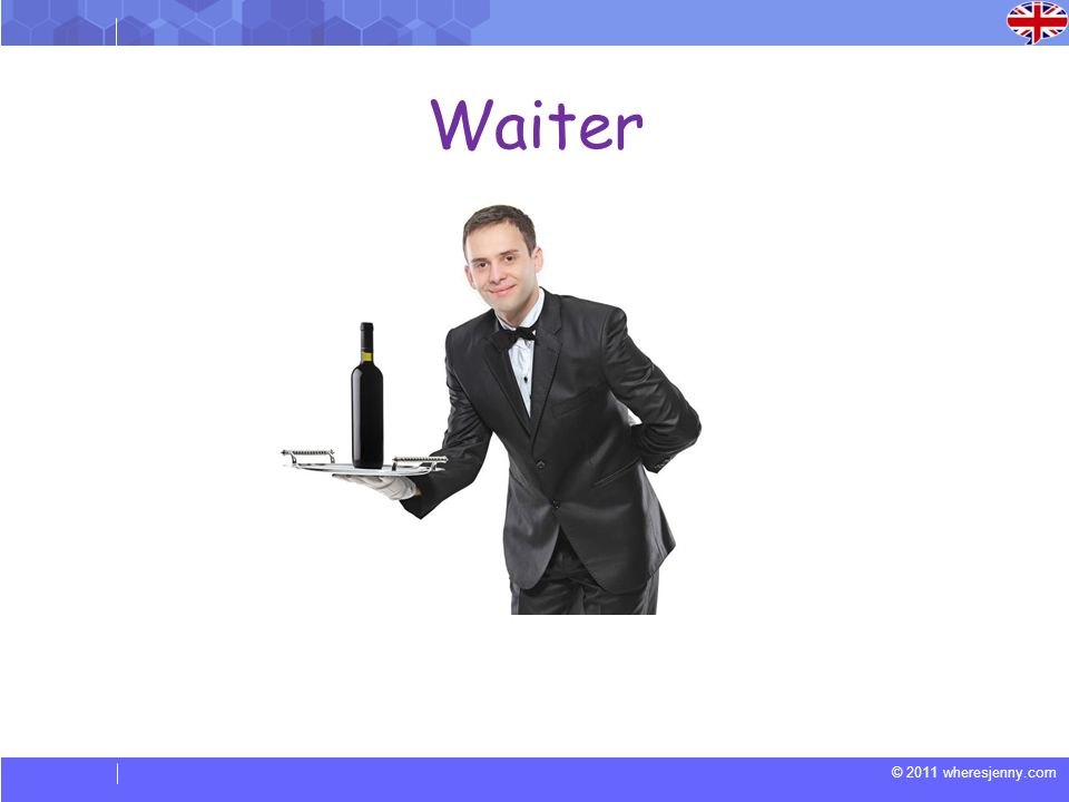 © 2011 wheresjenny.com Waiter