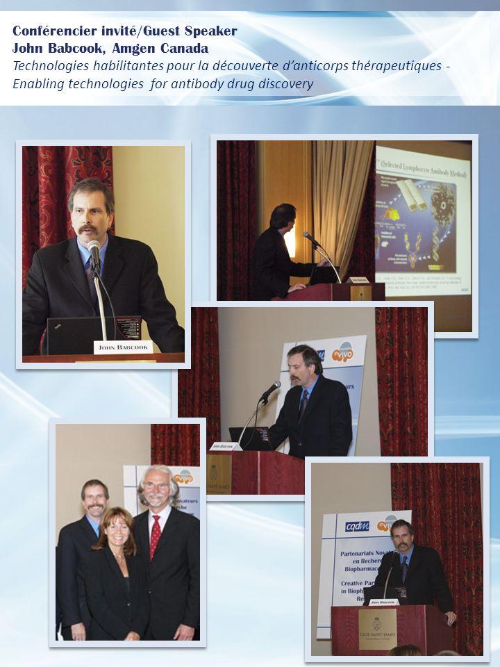Conférencier invité/Guest Speaker John Babcook, Amgen Canada Technologies habilitantes pour la découverte danticorps thérapeutiques - Enabling technologies for antibody drug discovery