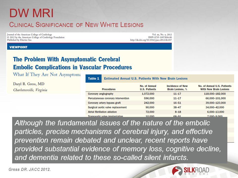 StudyProcedureEmbolic Protection # subjects% w/ New DWI Lesions PROFI 1 Transfemoral CAS Distal filter (Emboshield) 3187% ICSS 2 Transfemoral CAS Distal filter (various)5173% PROFI 1 Transfemoral CAS Proximal occlusion (MO.MA) 3145% DESERVE 3 Transfemoral CAS Proximal occlusion (MO.MA) 12730% PROOF Transcervical CAS MICHI5719% ICSS 2 CEAClamp, backbleed10717% 1 J Am Coll Cardiol.