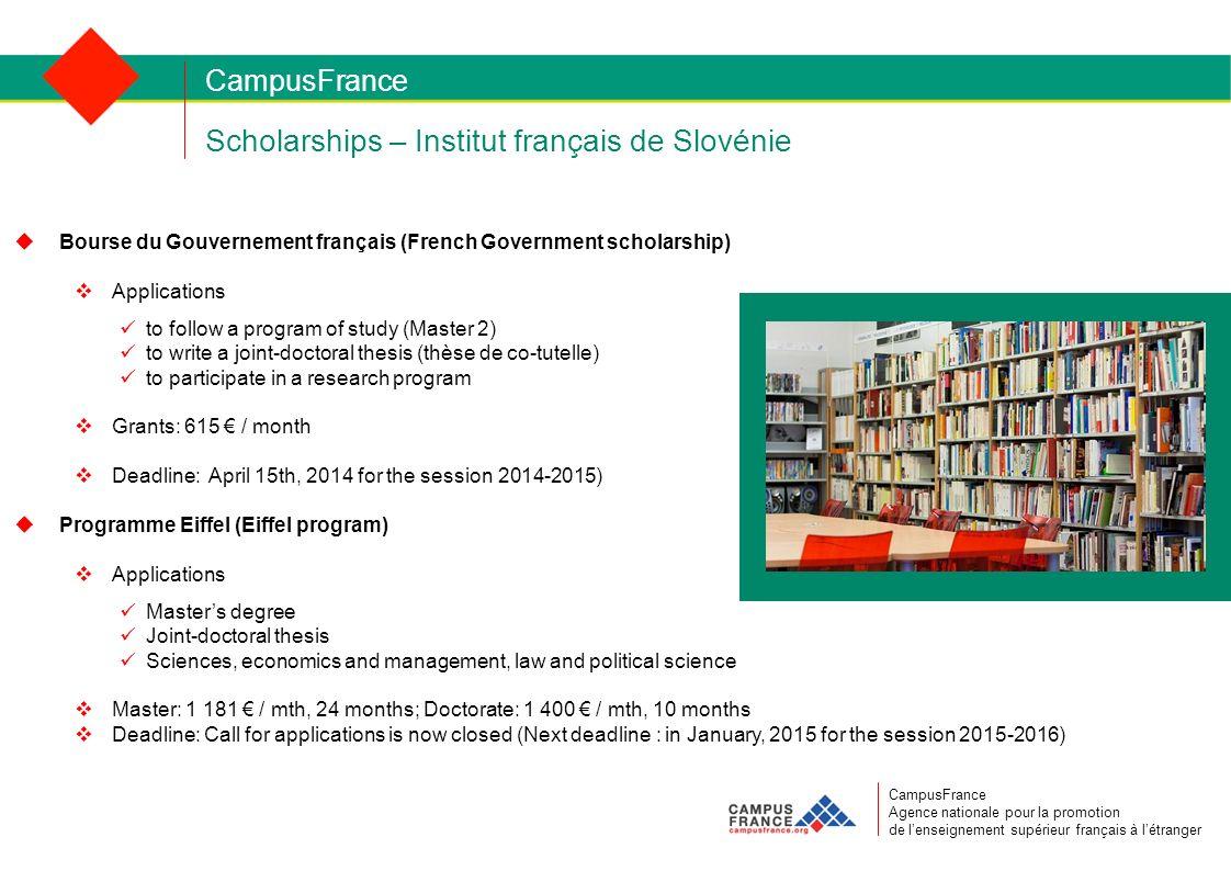 Scholarships – Institut français de Slovénie CampusFrance CampusFrance Agence nationale pour la promotion de lenseignement supérieur français à létran